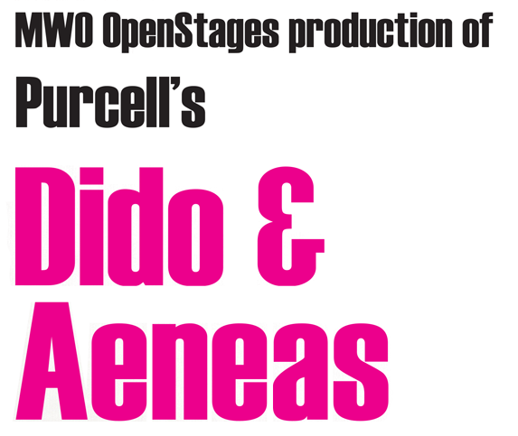 Purcell's Dido & Aeneas (MWO OpenStages production)